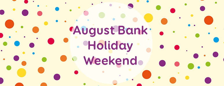 August Bank Holiday Weekend