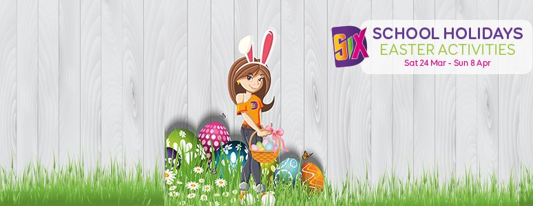 Six Character Easter Holiday Activities Sat 24 Mar - Sun 8 Apr