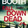 Fall Down Dead- by Stephen Booth